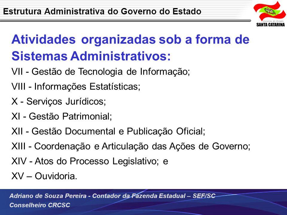 Atividades organizadas sob a forma de Sistemas Administrativos: