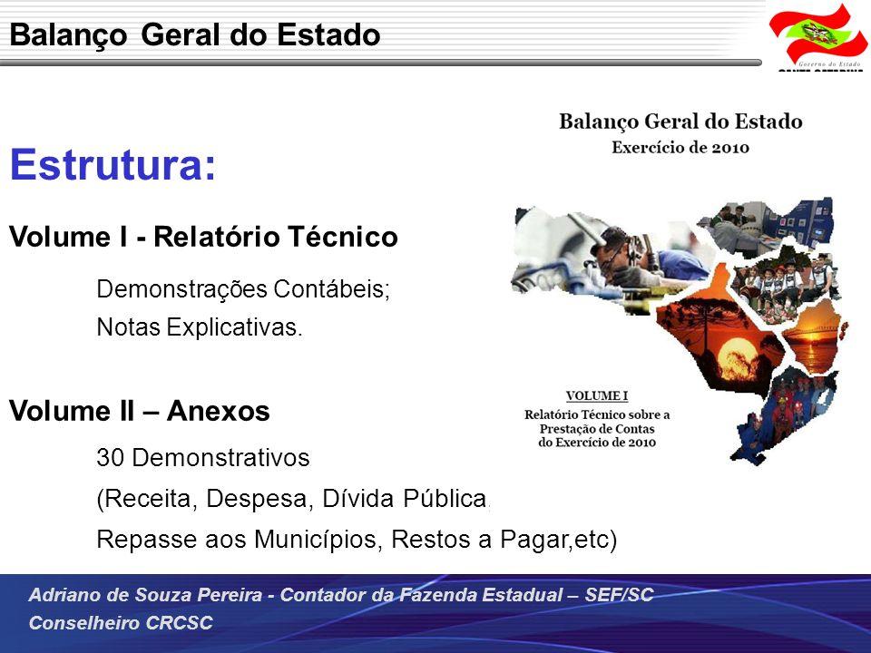 Estrutura: Volume I - Relatório Técnico Demonstrações Contábeis;