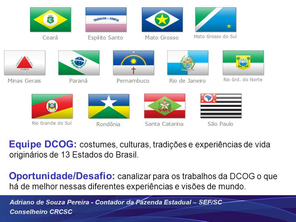 Equipe DCOG: costumes, culturas, tradições e experiências de vida originários de 13 Estados do Brasil.