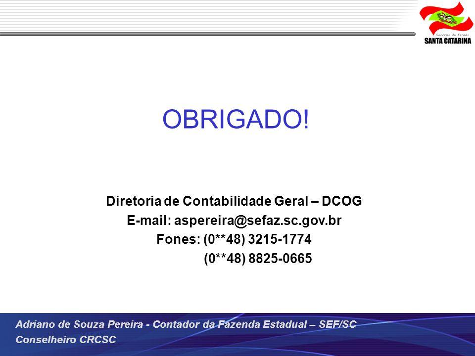 OBRIGADO! Diretoria de Contabilidade Geral – DCOG