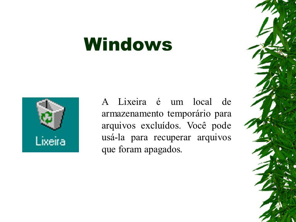 Windows A Lixeira é um local de armazenamento temporário para arquivos excluídos.