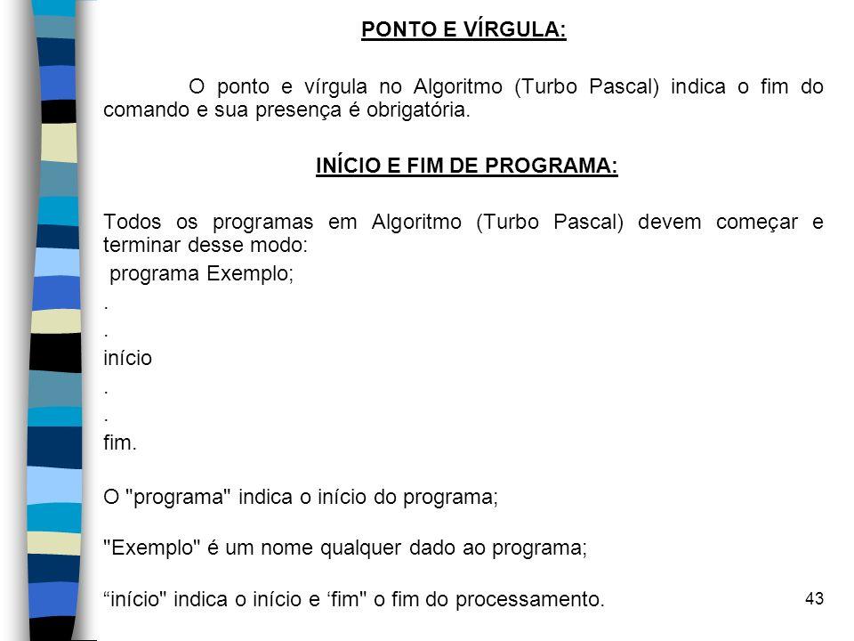 INÍCIO E FIM DE PROGRAMA: