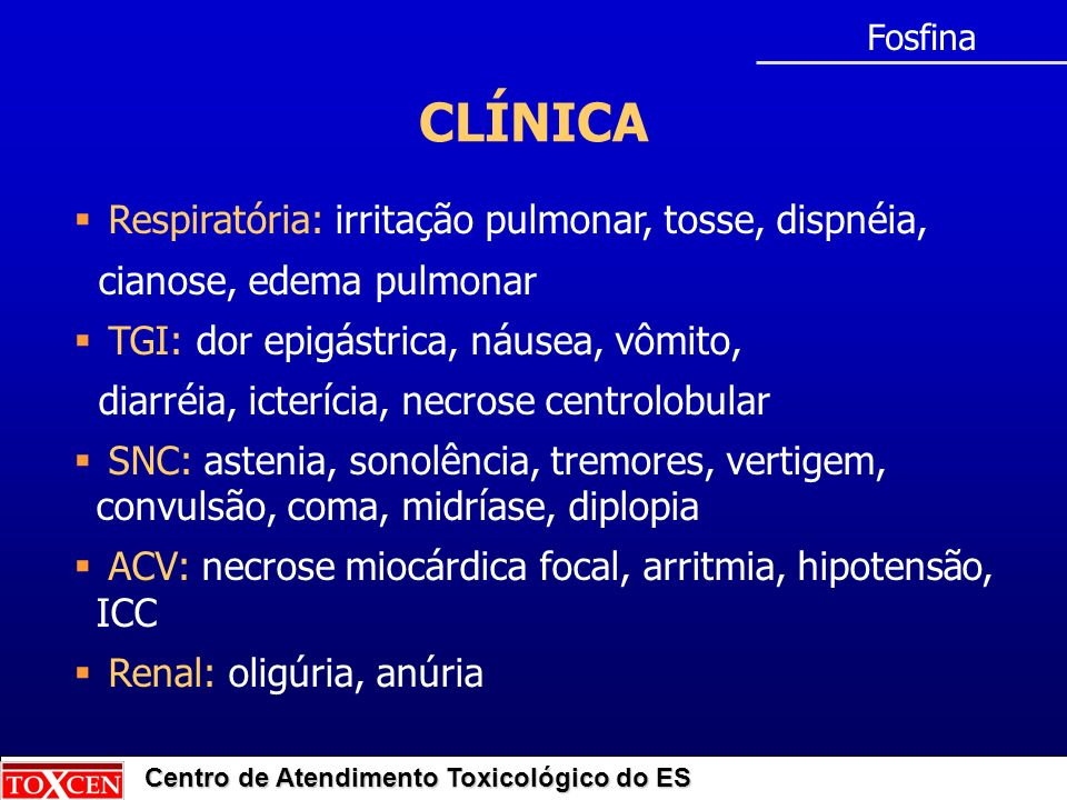 CLÍNICA Respiratória: irritação pulmonar, tosse, dispnéia,