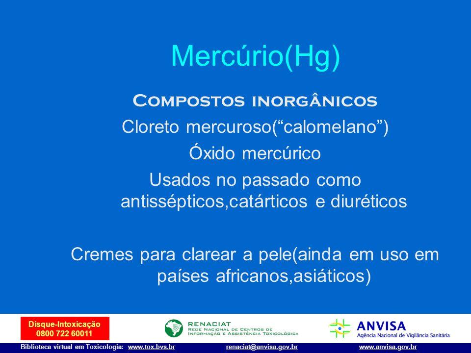 Mercúrio(Hg) Compostos inorgânicos Cloreto mercuroso( calomelano )