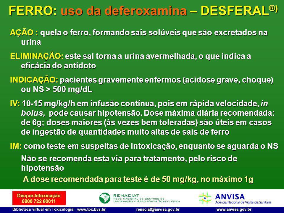 FERRO: uso da deferoxamina – DESFERAL®)
