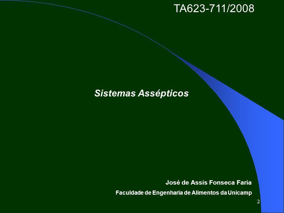 TA623-711/2008 Sistemas Assépticos José de Assis Fonseca Faria