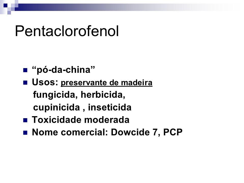 Pentaclorofenol pó-da-china Usos: preservante de madeira