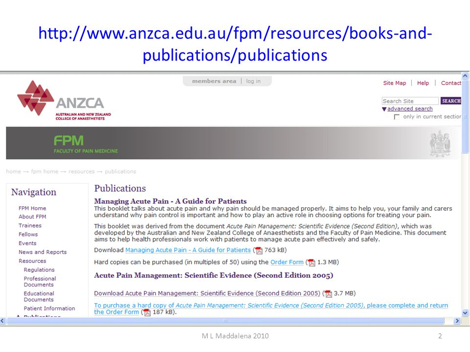 http://www.anzca.edu.au/fpm/resources/books-and-publications/publications M L Maddalena 2010
