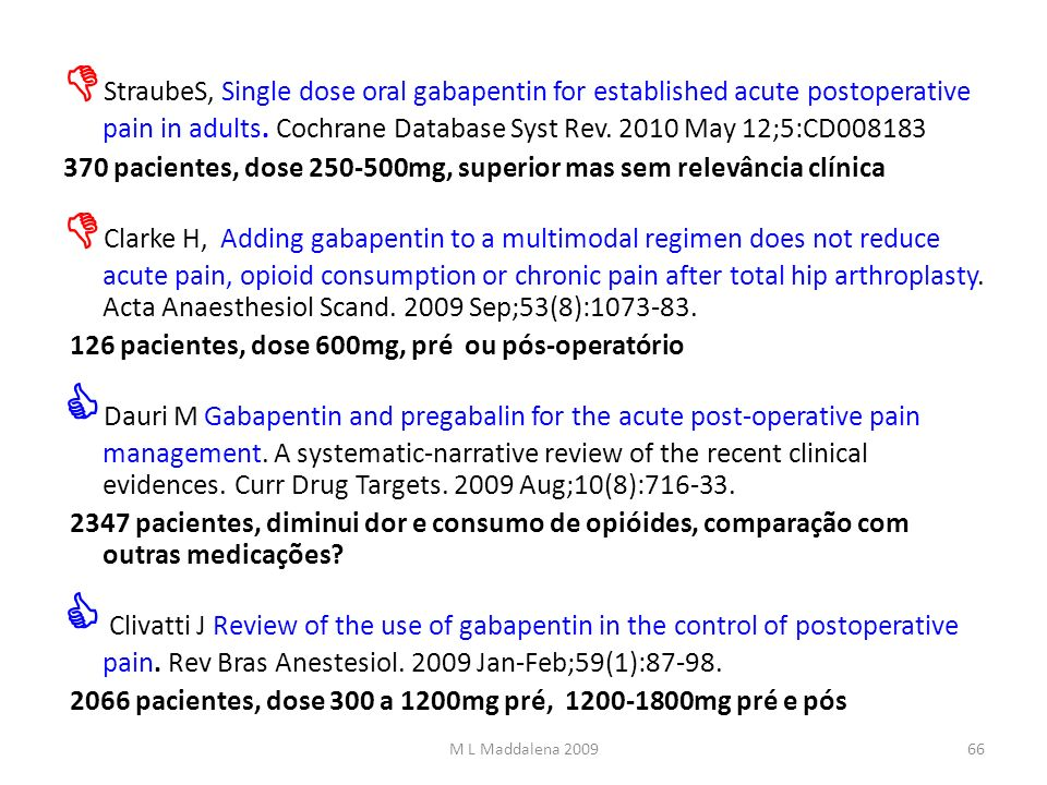 StraubeS, Single dose oral gabapentin for established acute postoperative pain in adults. Cochrane Database Syst Rev. 2010 May 12;5:CD008183