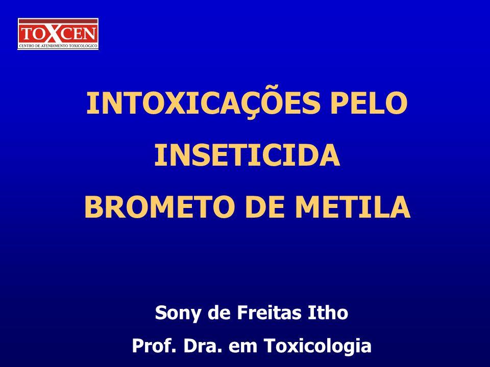 INTOXICAÇÕES PELO INSETICIDA BROMETO DE METILA