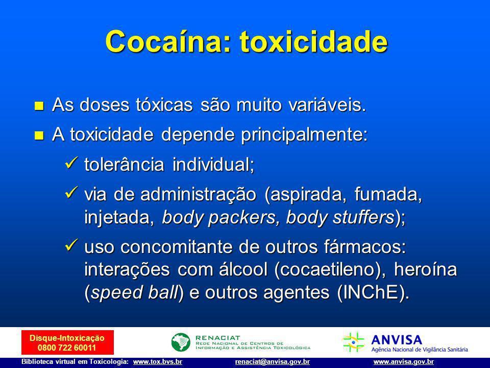 Cocaína: toxicidade As doses tóxicas são muito variáveis.