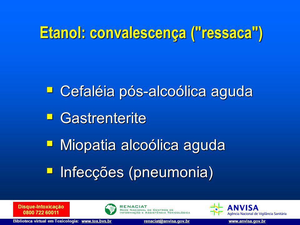 Etanol: convalescença ( ressaca )