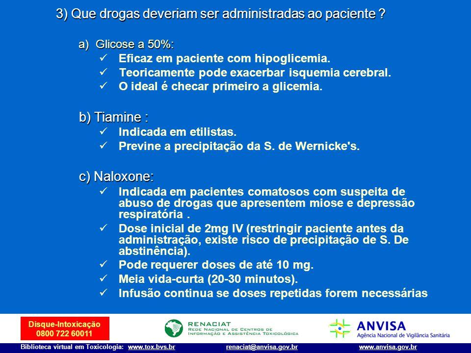 3) Que drogas deveriam ser administradas ao paciente