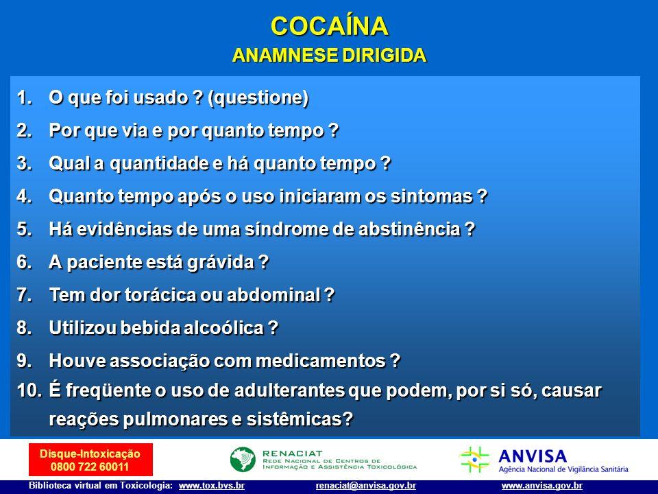 COCAÍNA ANAMNESE DIRIGIDA O que foi usado (questione)