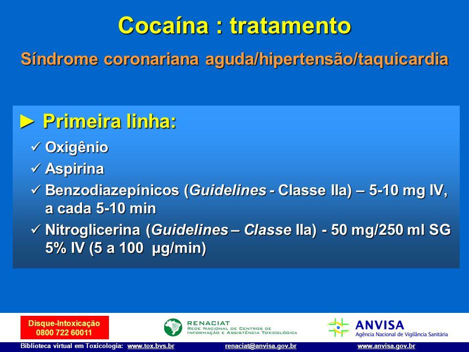 Cocaína : tratamento Síndrome coronariana aguda/hipertensão/taquicardia