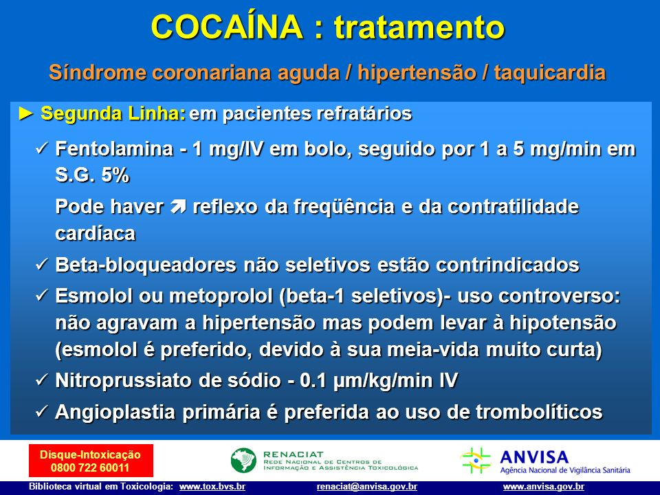 COCAÍNA : tratamento Síndrome coronariana aguda / hipertensão / taquicardia