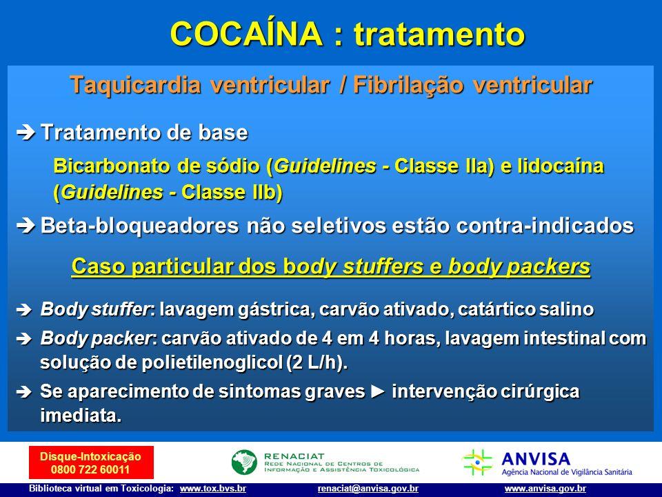 COCAÍNA : tratamento Taquicardia ventricular / Fibrilação ventricular