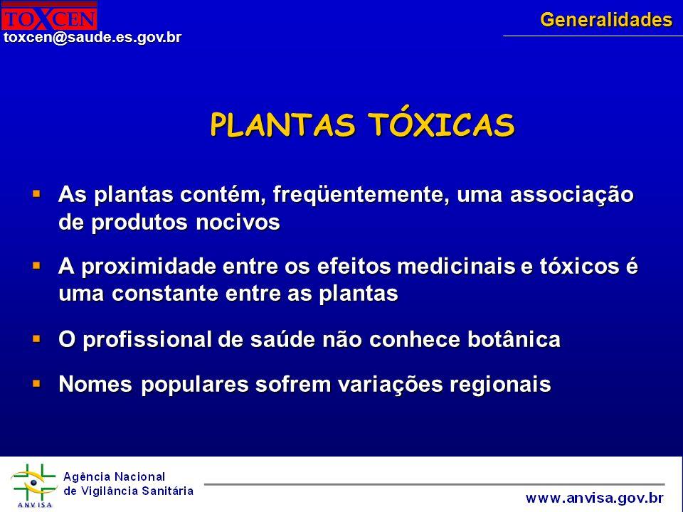 Generalidades PLANTAS TÓXICAS. As plantas contém, freqüentemente, uma associação de produtos nocivos.
