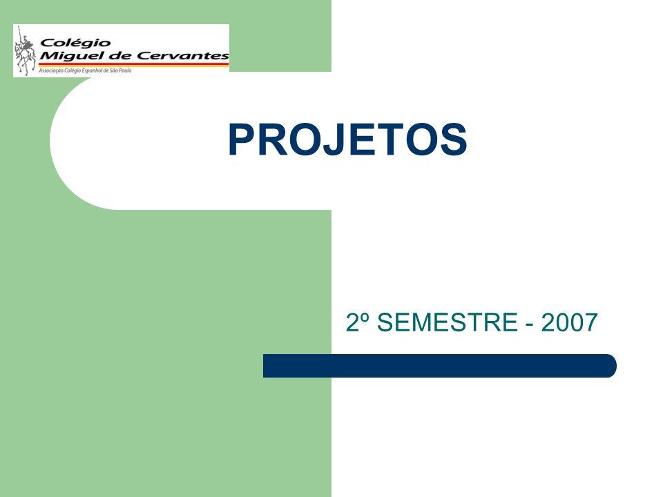 PROJETOS 2º SEMESTRE - 2007