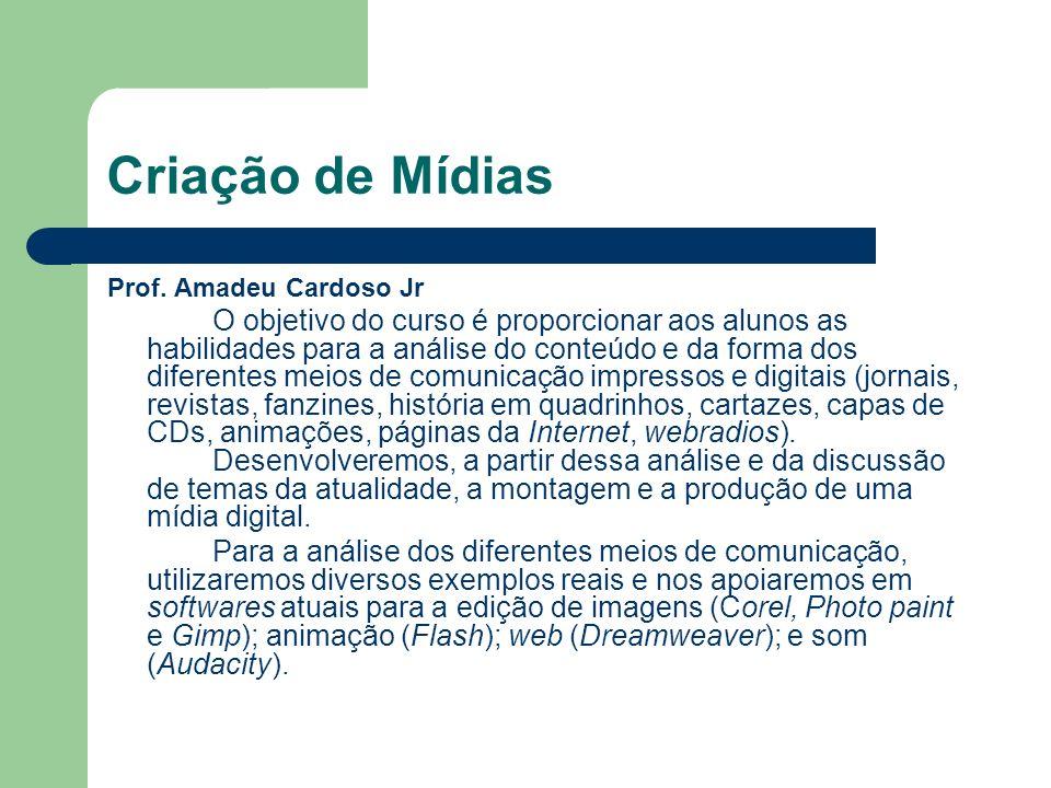 Criação de Mídias Prof. Amadeu Cardoso Jr.