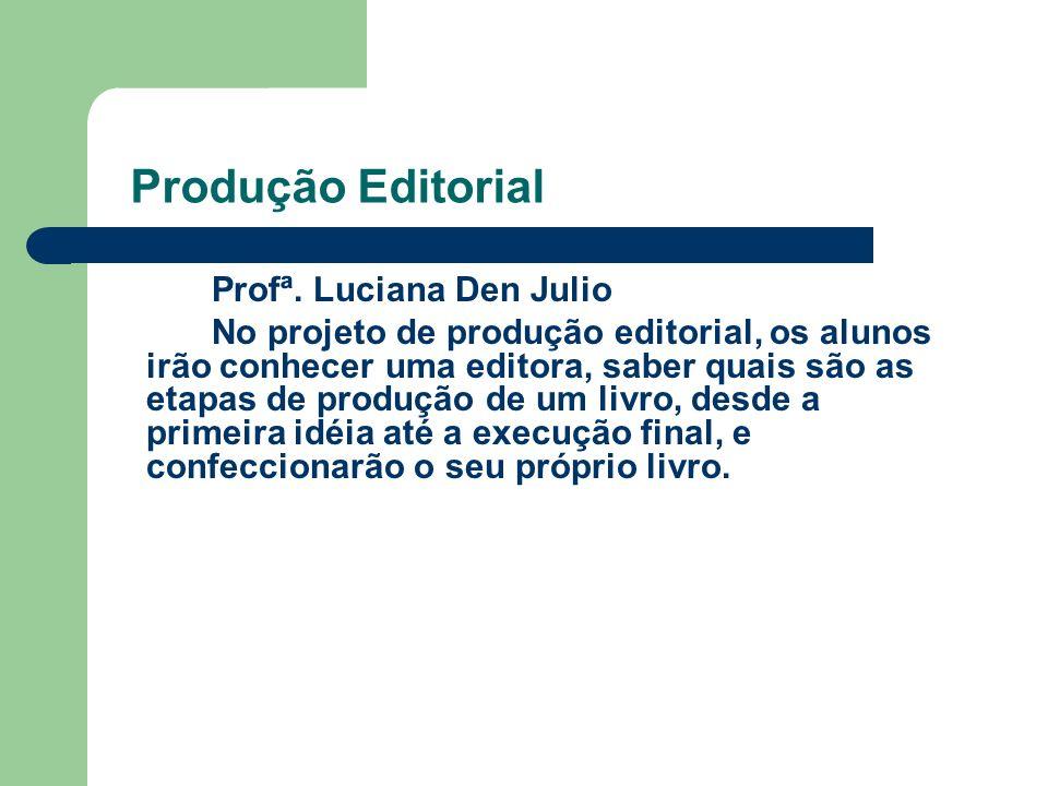 Produção Editorial Profª. Luciana Den Julio.