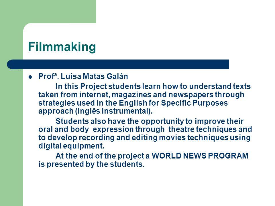 Filmmaking Profª. Luisa Matas Galán