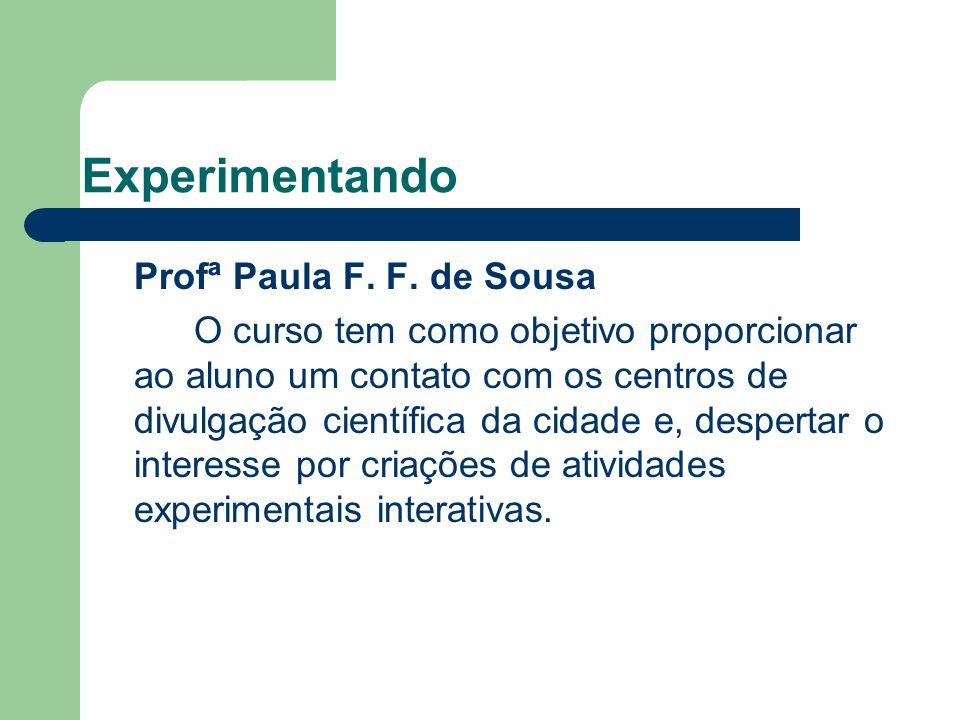 Experimentando Profª Paula F. F. de Sousa