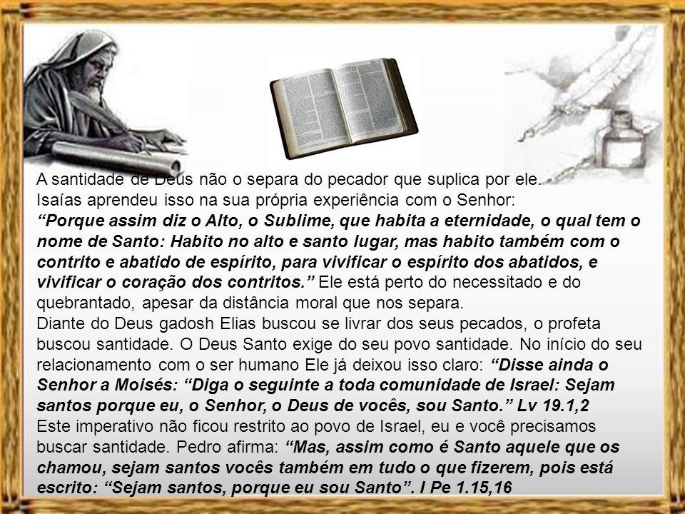 A santidade de Deus não o separa do pecador que suplica por ele