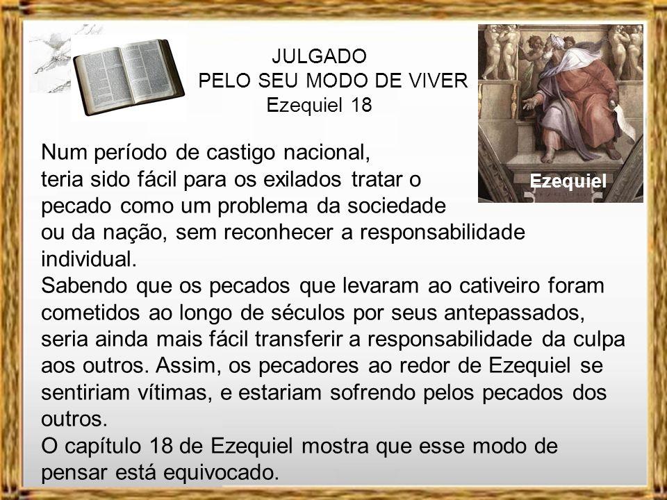 JULGADO PELO SEU MODO DE VIVER Ezequiel 18