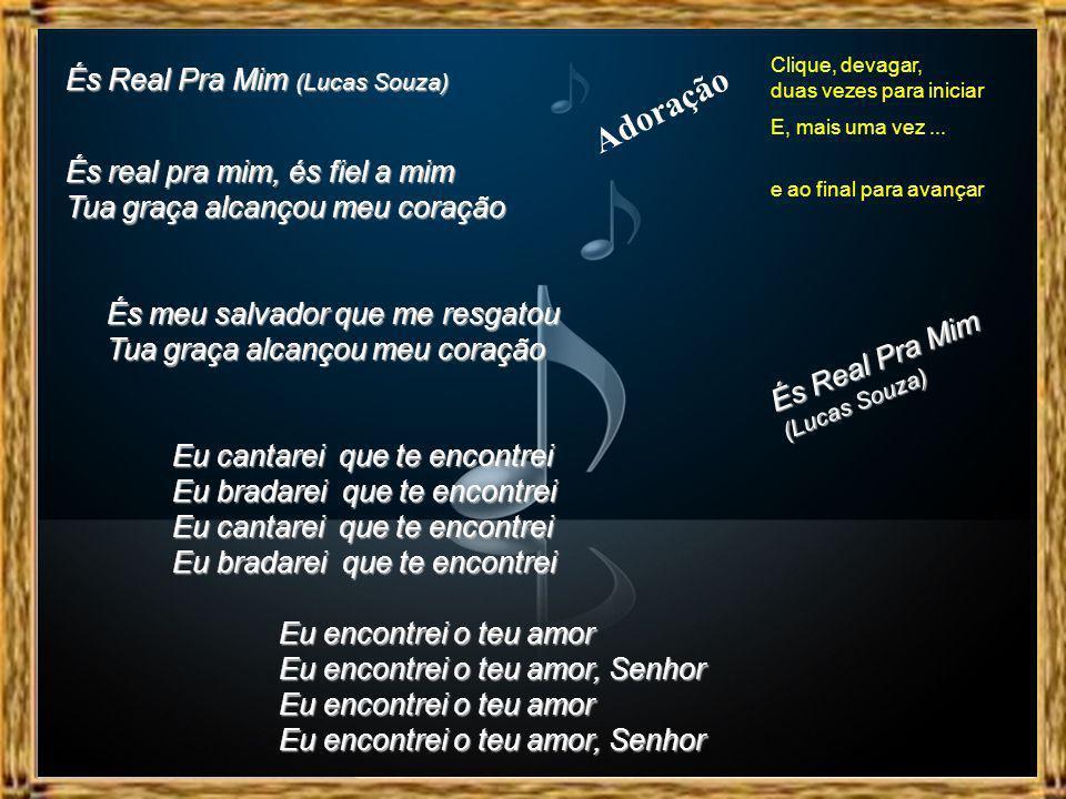 Adoração És Real Pra Mim (Lucas Souza)