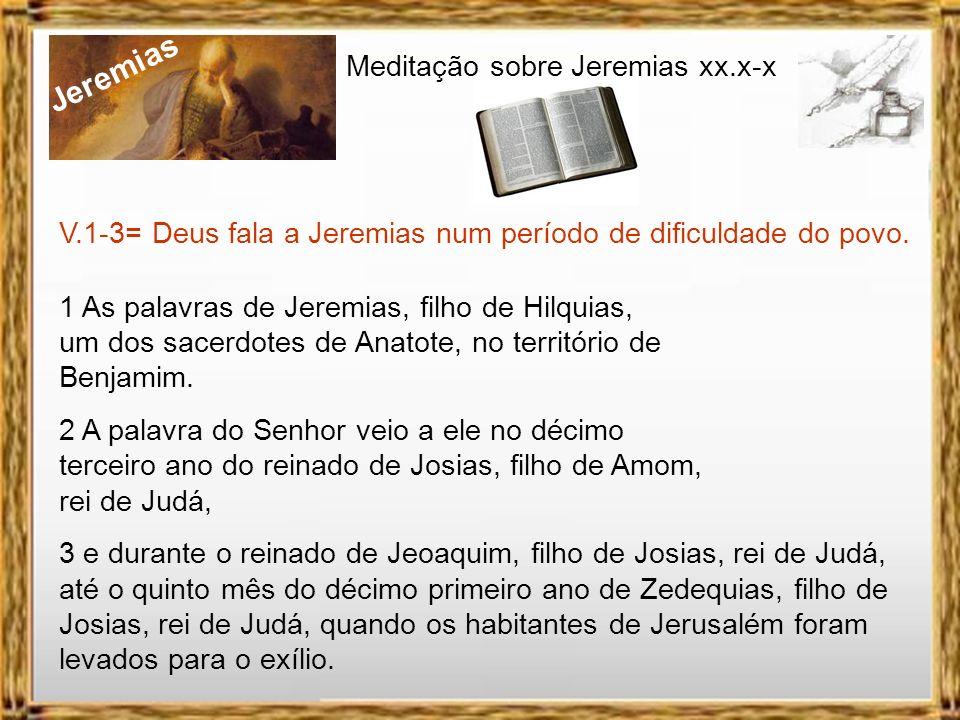 Jeremias Meditação sobre Jeremias xx.x-x