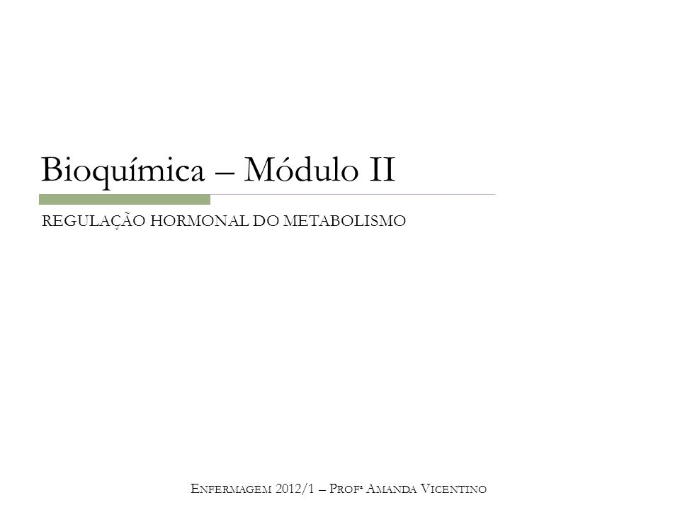 Enfermagem 2012/1 – Profª Amanda Vicentino