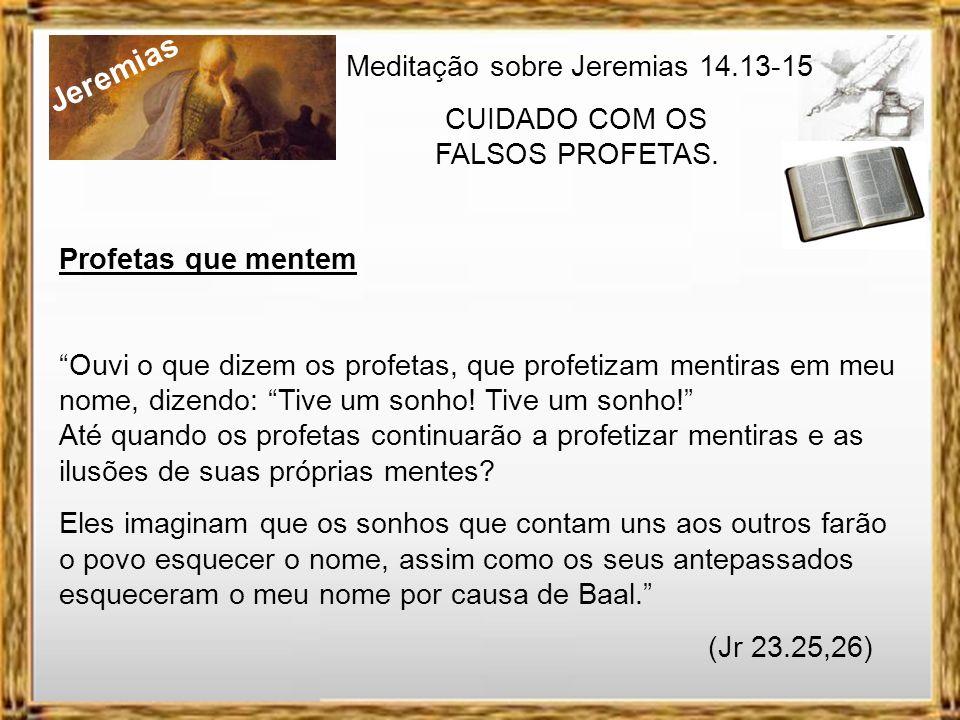 Jeremias Meditação sobre Jeremias 14.13-15