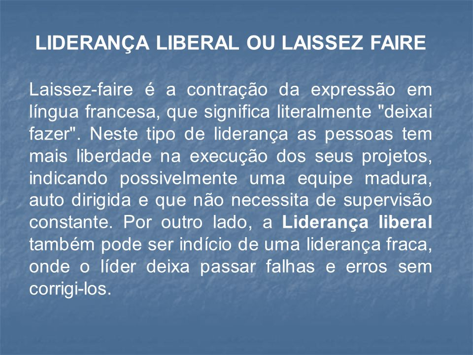 LIDERANÇA LIBERAL OU LAISSEZ FAIRE