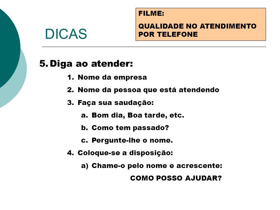 DICAS Diga ao atender: FILME: QUALIDADE NO ATENDIMENTO POR TELEFONE