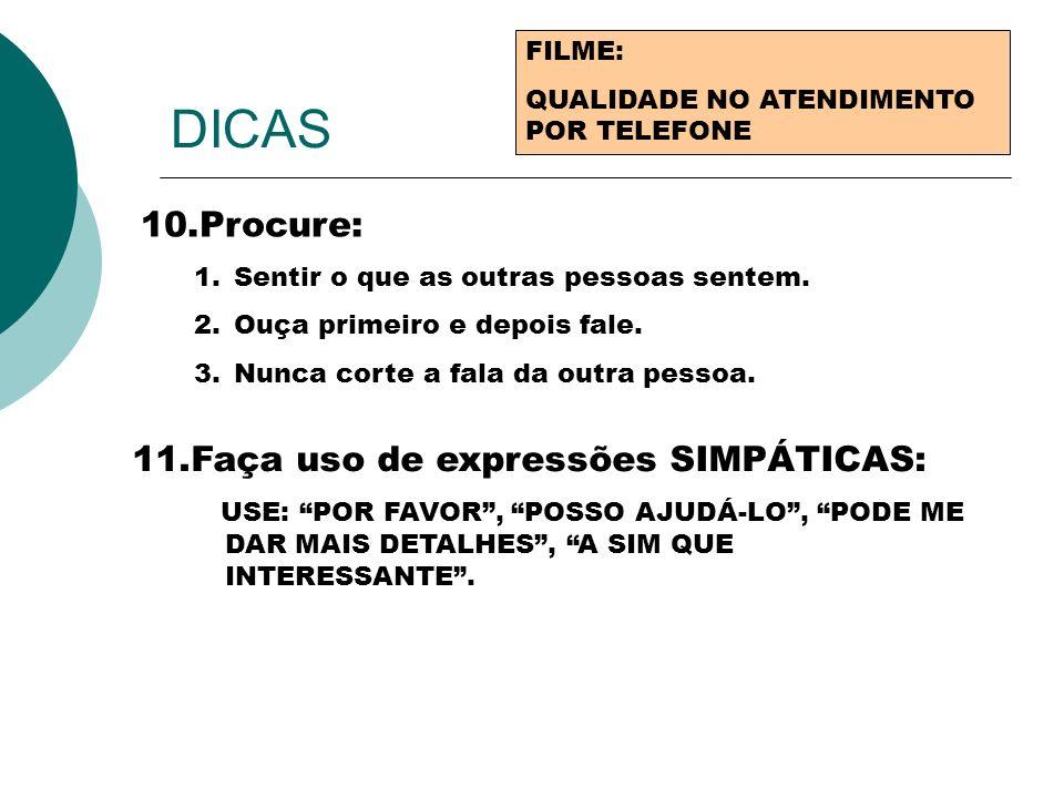 DICAS Procure: Faça uso de expressões SIMPÁTICAS: FILME: