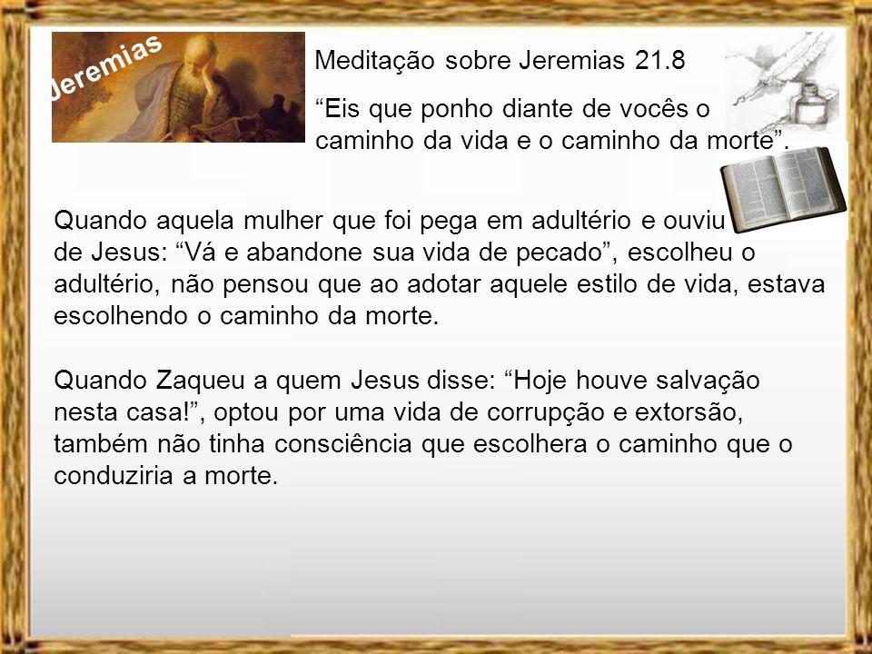 Jeremias Meditação sobre Jeremias 21.8