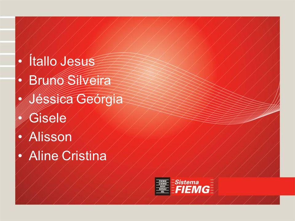Ítallo Jesus Bruno Silveira Jéssica Geórgia Gisele Alisson Aline Cristina