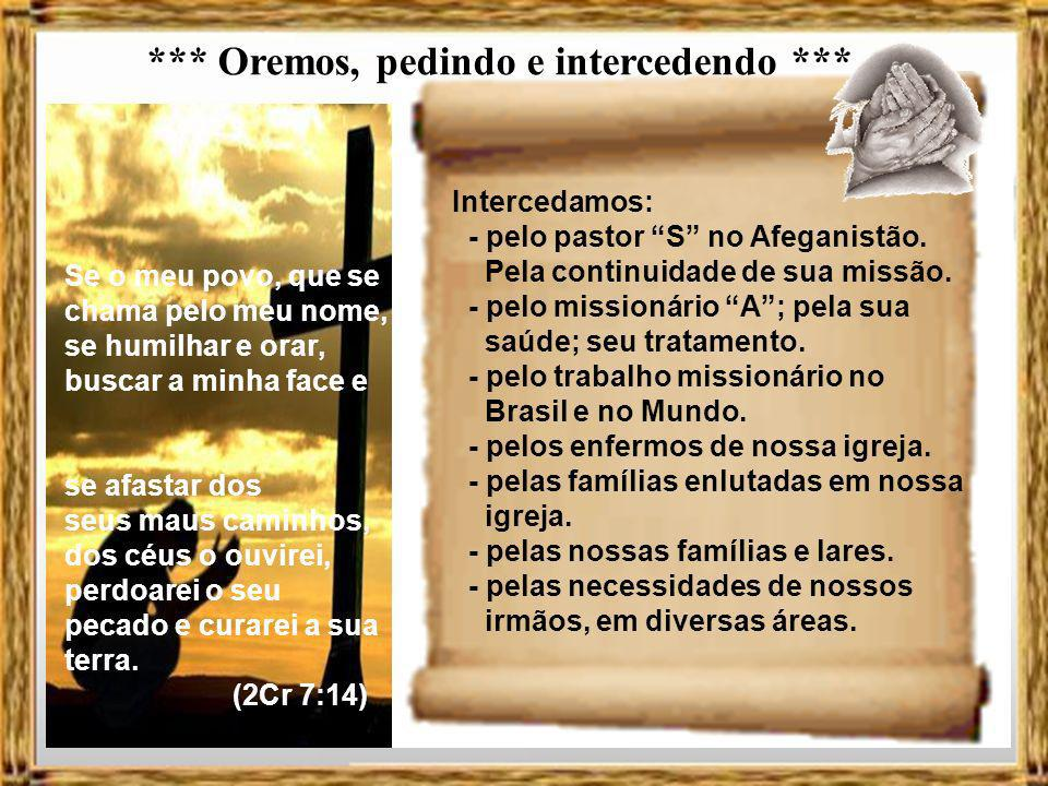 *** Oremos, pedindo e intercedendo ***