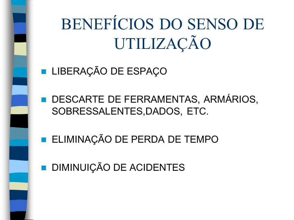 BENEFÍCIOS DO SENSO DE UTILIZAÇÃO