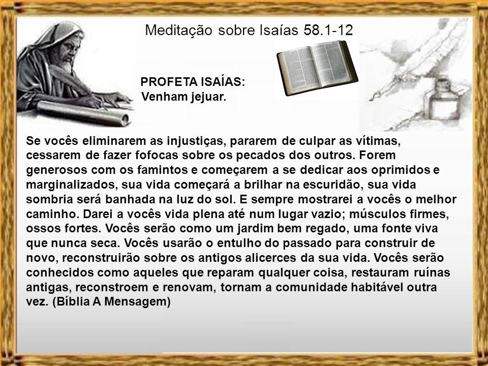Meditação sobre Isaías 58.1-12