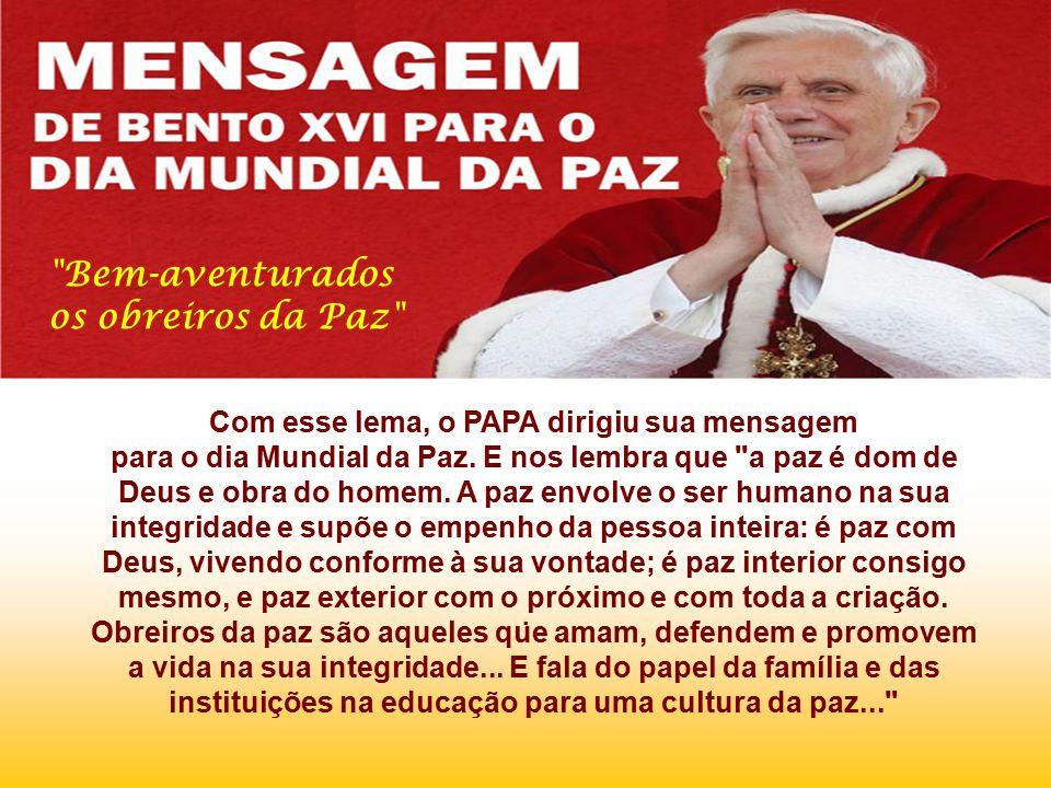 Com esse lema, o PAPA dirigiu sua mensagem