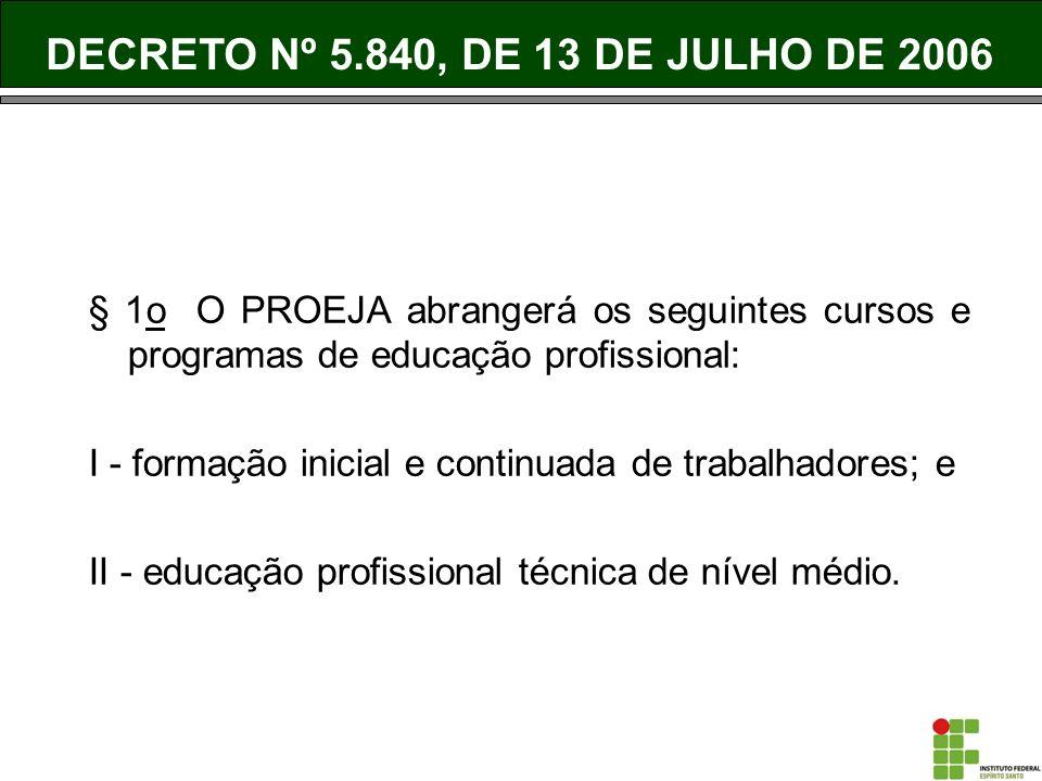DECRETO Nº 5.840, DE 13 DE JULHO DE 2006