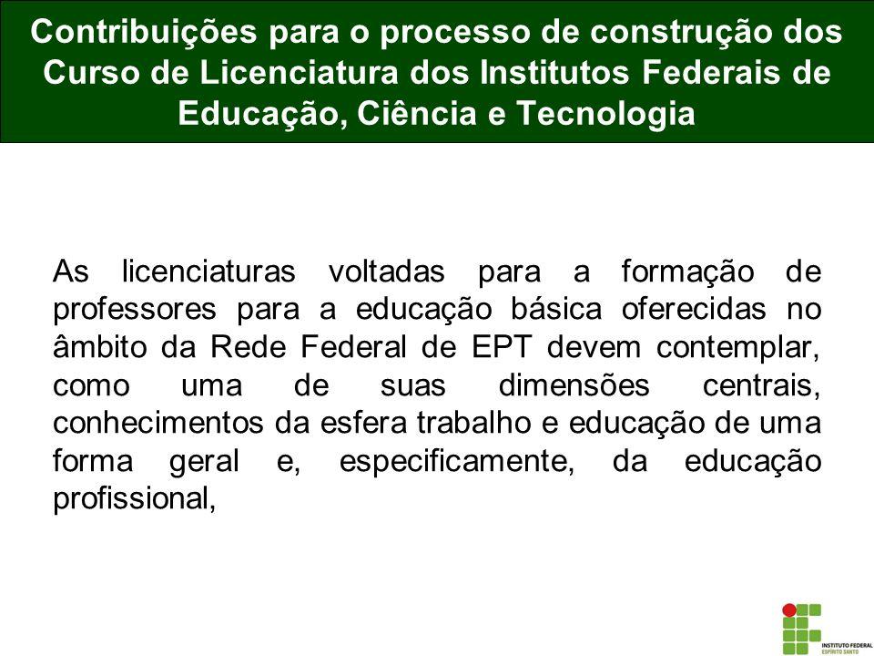 Contribuições para o processo de construção dos Curso de Licenciatura dos Institutos Federais de Educação, Ciência e Tecnologia