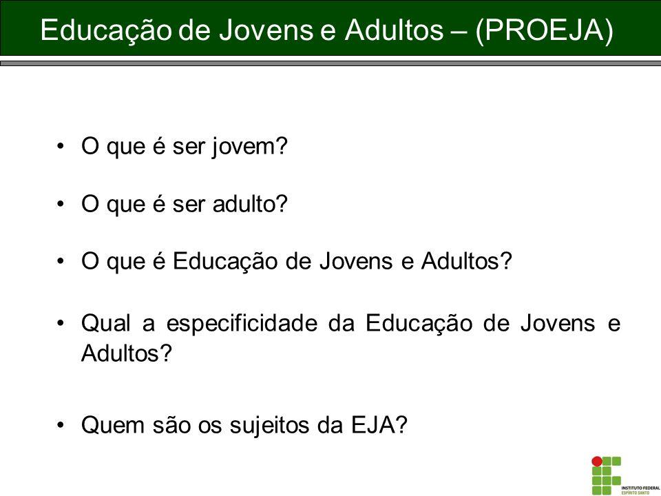 Educação de Jovens e Adultos – (PROEJA)
