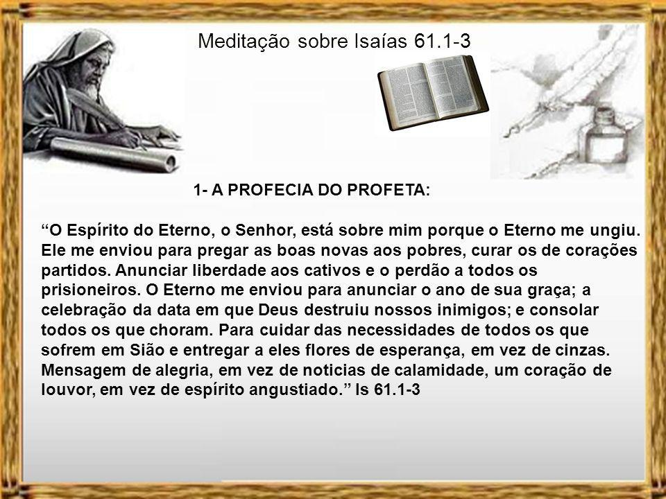 Meditação sobre Isaías 61.1-3