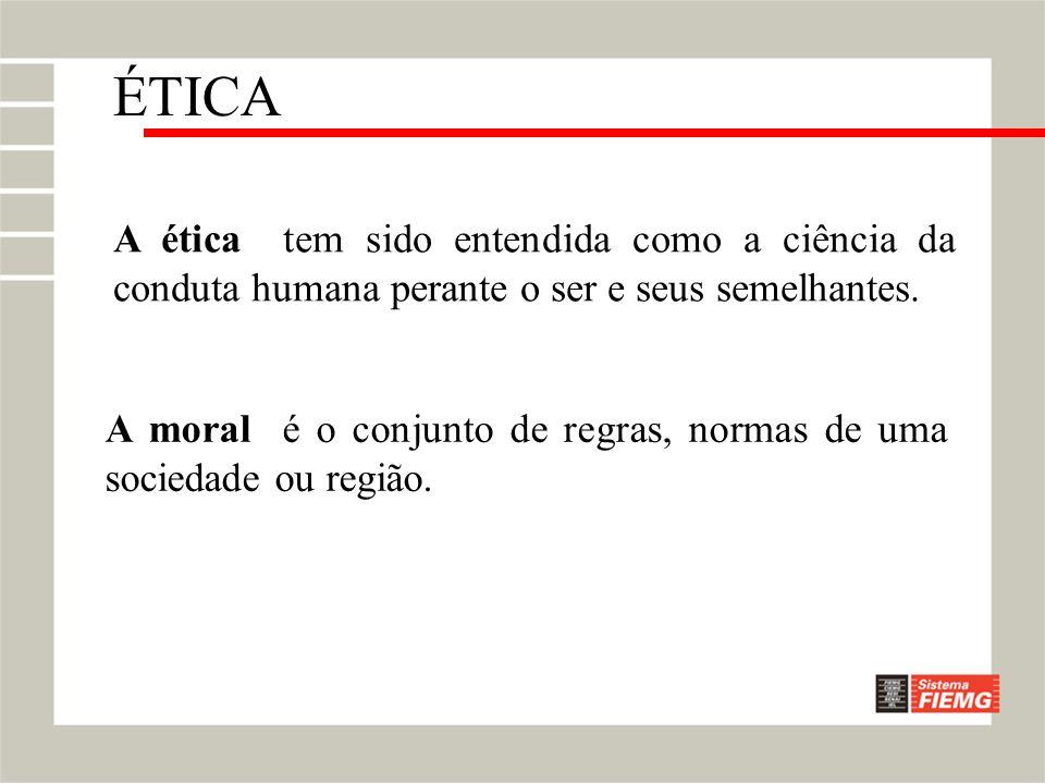 ÉTICAA ética tem sido entendida como a ciência da conduta humana perante o ser e seus semelhantes.