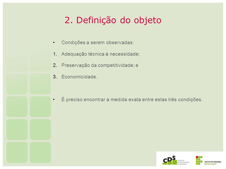 2. Definição do objeto Condições a serem observadas: