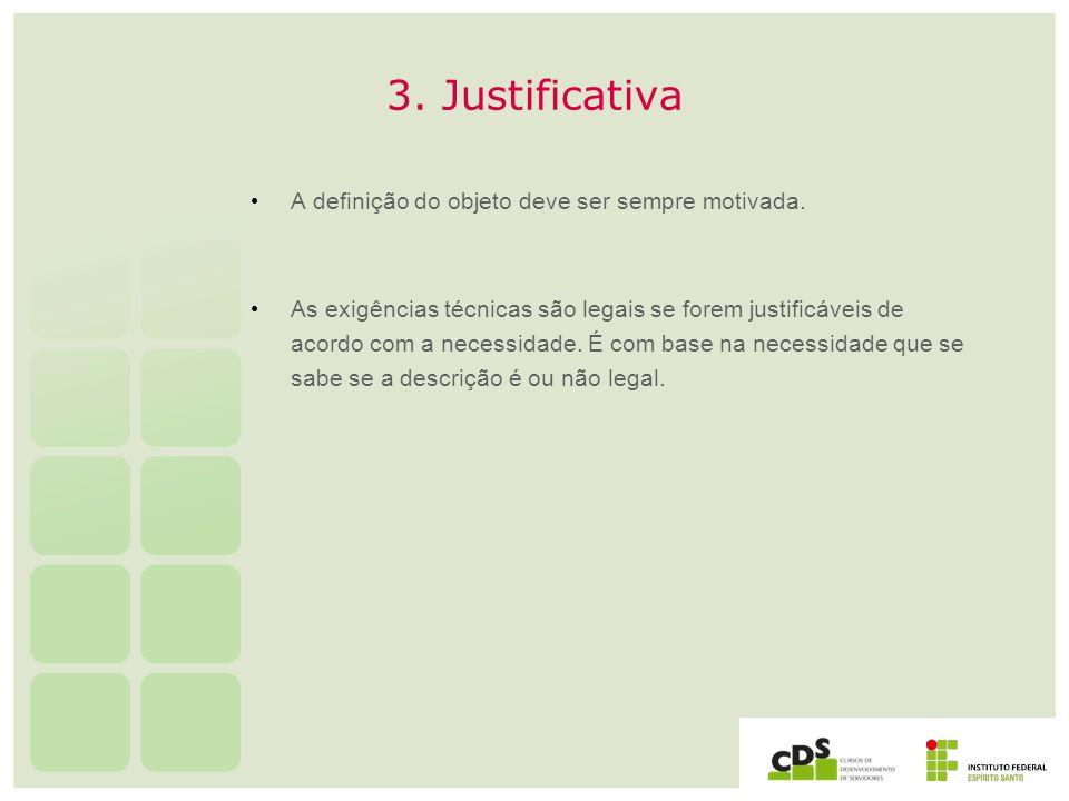 3. Justificativa A definição do objeto deve ser sempre motivada.