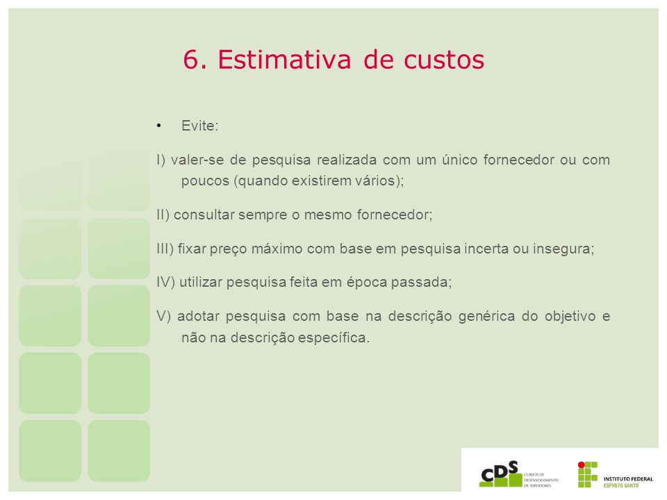 6. Estimativa de custos Evite: